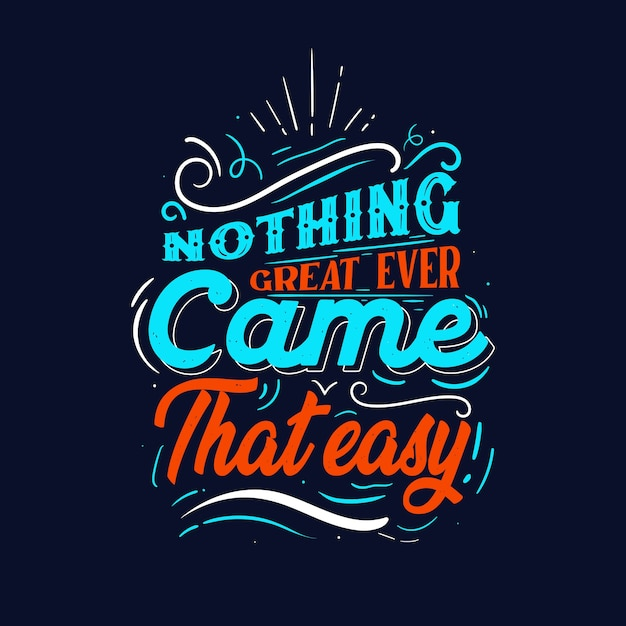 Positive lettering nothing great ever came that easy background Free Vector