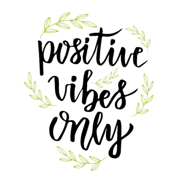 Positive vibes only hand lettering calligraphy