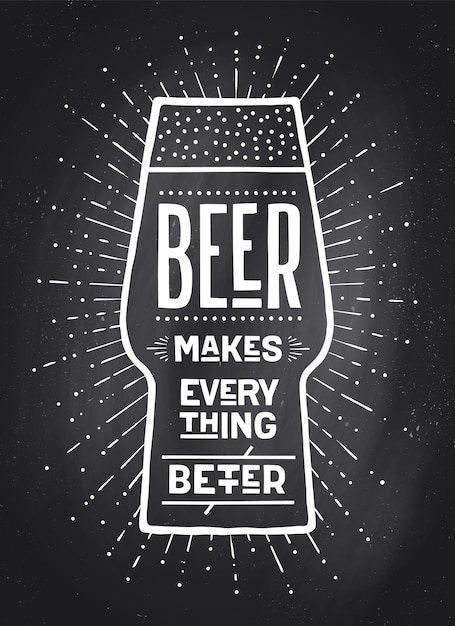 Poster or banner with text beer makes everything better. black-white chalk graphic design on chalk board. poster for menu, bar, pub, restaurant, beer theme. Premium Vector