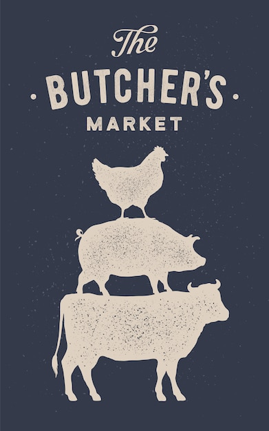 Poster for butcher market. cow, pig, hen stand on each other Premium Vector