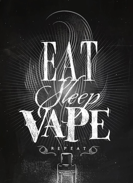 Poster vaporizer and smoke cloud in vintage style lettering eat, sleep, vape repeat chalk Premium Vector