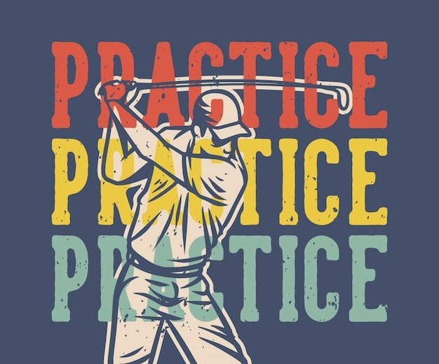 Practice vintage quote slogan typography with illustration Premium Vector