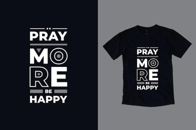 もっと幸せに祈る現代のタイポグラフィ幾何学的な心に強く訴える引用符tシャツのデザイン Premiumベクター