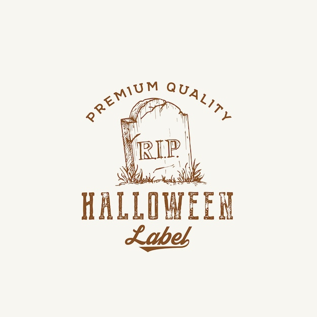 Premium quality halloween party logo or label template. hand drawn grave with a tomb stone sketch symbol and retro typography. Premium Vector