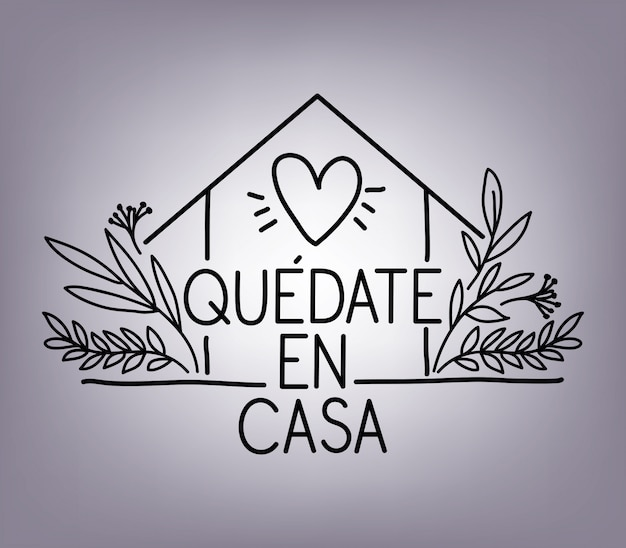 Quedate en casa text with house heart and leaves design Premium Vector