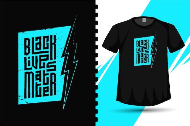 Quote black lives matter, модный шаблон вертикального дизайна типографики для печати футболок, плакатов модной одежды и товаров Premium векторы