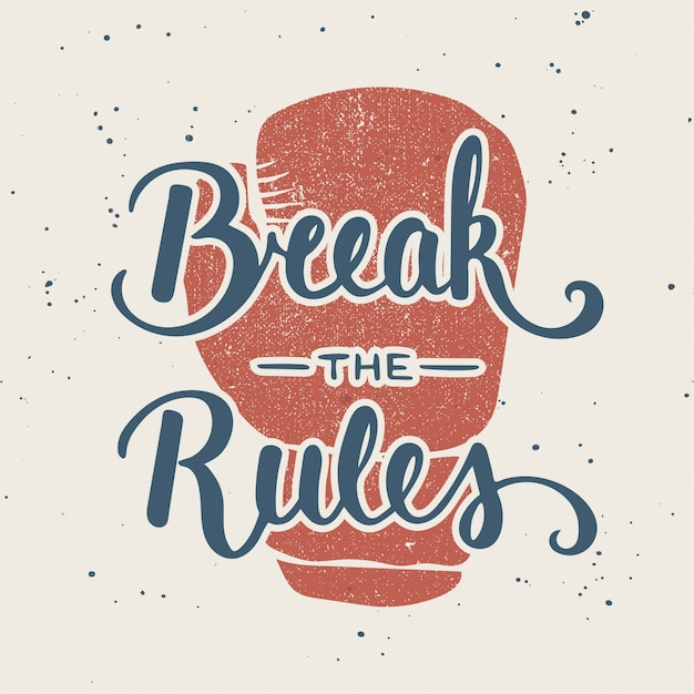 Quote break the rules. handwritten lettering. Premium Vector