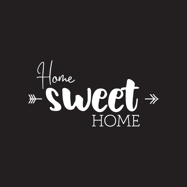 Premium Vector Quote Inspiration Home Sweet Home