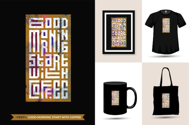 Цитата мотивация футболка доброе утро, начало с кофе. модные типографские надписи вертикального дизайна шаблон для печати футболки, плаката модной одежды, большой сумки, кружки и товаров Premium векторы