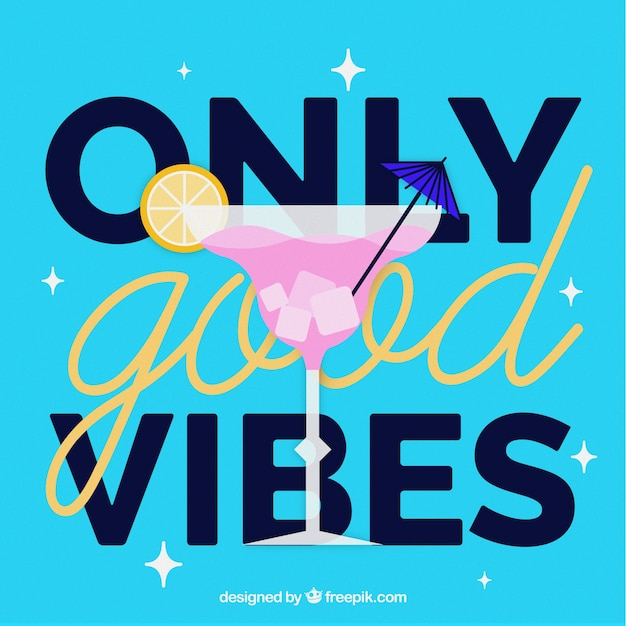 Quote only good vibes with a delicious cocktail vector for Cocktail quote