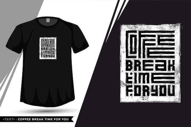Укажите время перерыва на кофе в футболке. модная типография надписи вертикальный шаблон для печати футболки Premium векторы