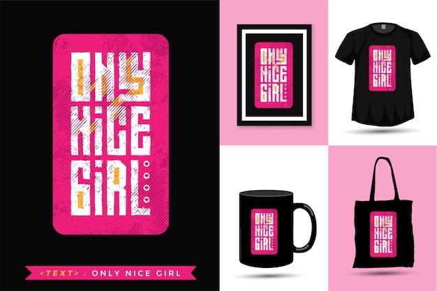 Цитата футболка only nice girl. Premium векторы