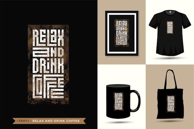 Цитата футболка расслабьтесь и выпейте кофе. модная типографская надпись вертикального дизайна шаблон для печати футболки модной одежды, большой сумки, кружки и товаров Premium векторы