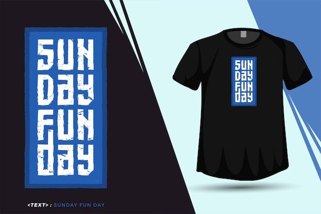 Цитата футболка sunday fun day модный шаблон вертикального дизайна типографики для печати футболки модная одежда плакат и товары Premium векторы