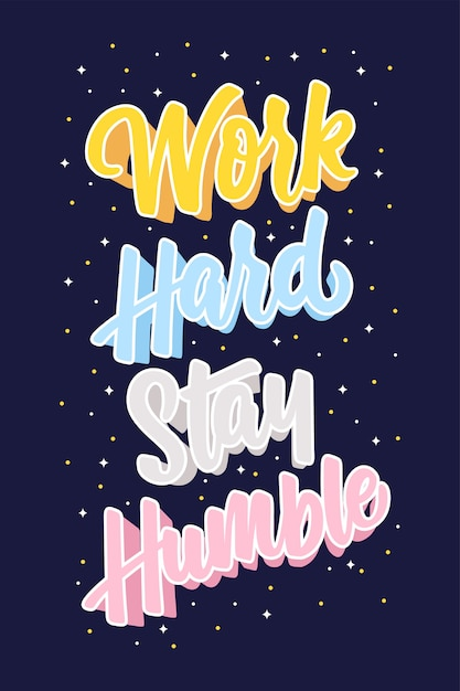 Premium Vector Quotes Inspirational Work Hard Stay Humble Hand Lettering Poster