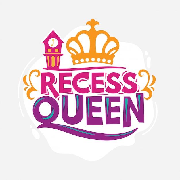 Recess queen фраза с красочными иллюстрациями. обратно в школу цитата Premium векторы