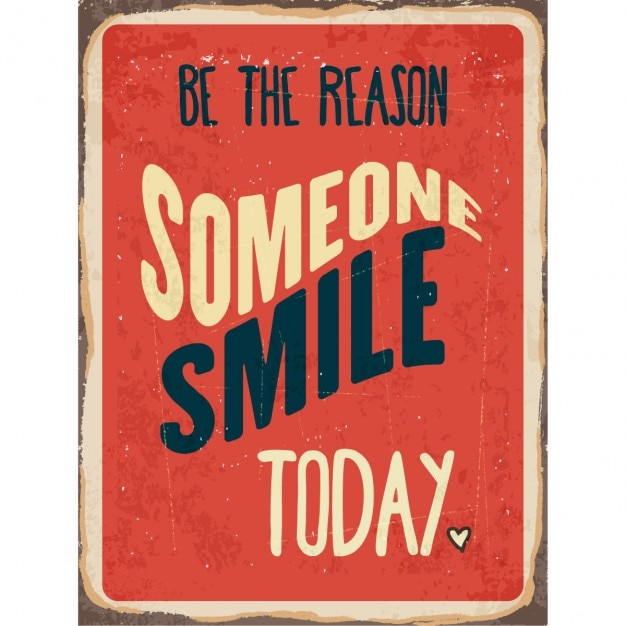 Retro Metal Sign Be The Reason Someone Smile Today Vector Free