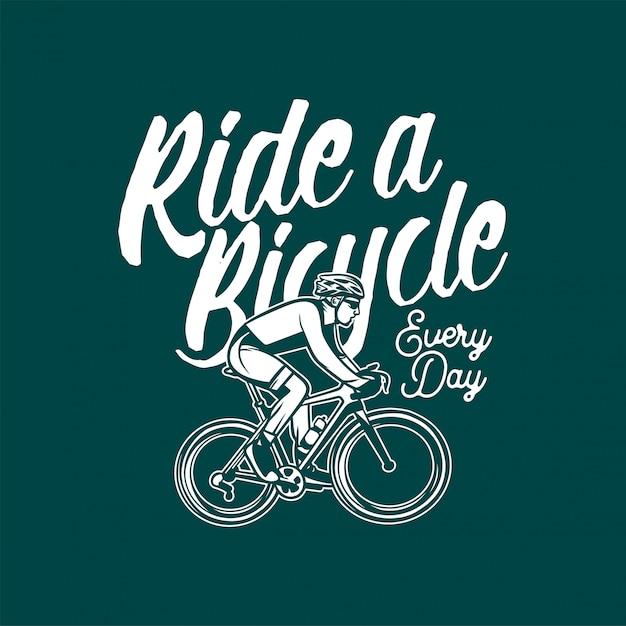 Ездить на велосипеде каждый день иллюстрация с типографикой Premium векторы
