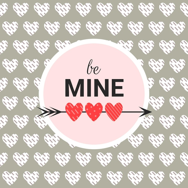 Romantic card be mine on a gray background with text in a circle. valentines day background in modern flat style Premium Vector