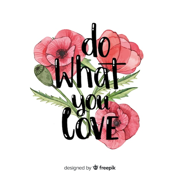 Romantic message with flowers: do what you love Free Vector
