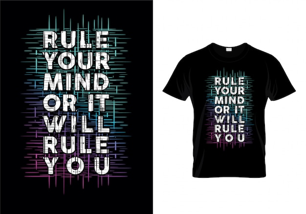 Rule your mind or it will rule you typography quotes t shirt design Premium Vector