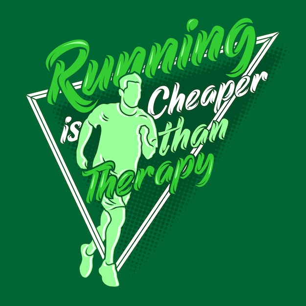 Running is cheaper than therapy saying quotes. running sayings & quotes Premium Vector