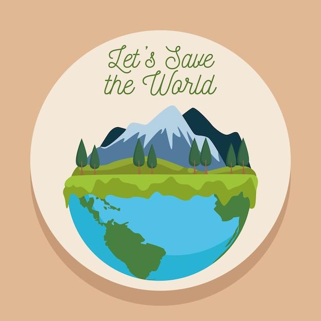 Спасти мир экологический плакат с земной планетой и пейзажной сценой Premium векторы