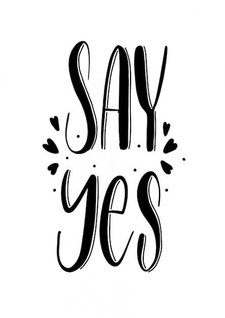 Say yes Premium Vector