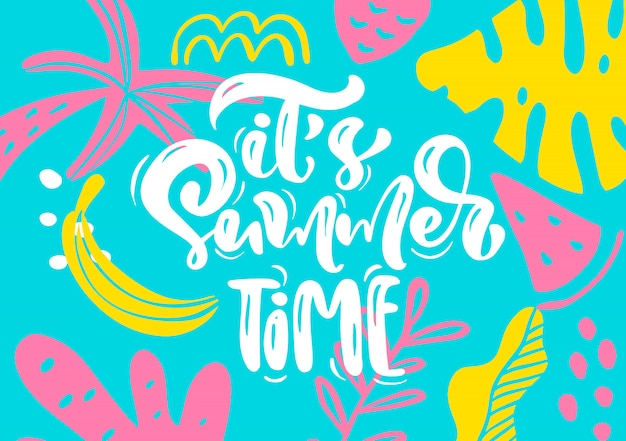 Scandinavian greeting card with calligraphic lettering text its summer time Premium Vector