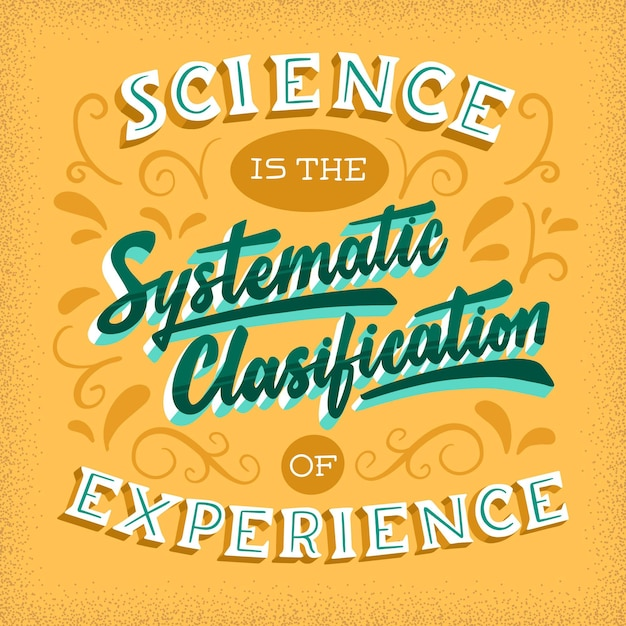 Science is the systematic classification of experience lettering Free Vector