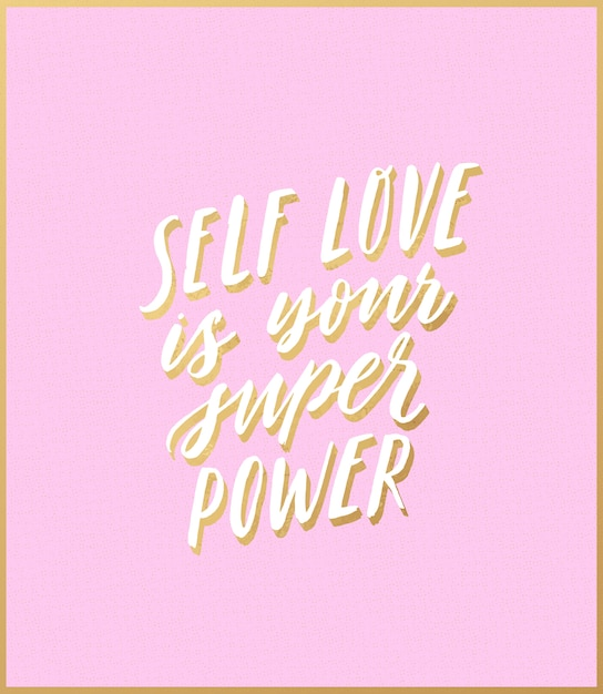 Self love is your super power motivating modern calligraphy Premium Vector