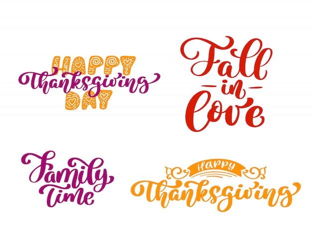 Set of calligraphy phrases of happy thanksgiving day, fall to love, family time Premium Vector