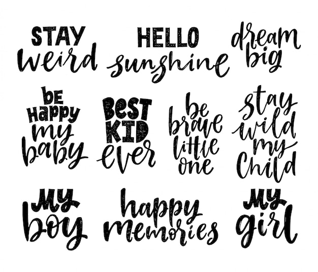 Set of nursery quotes. hand written lettering phrases. black and white motivational quotes. Premium Vector