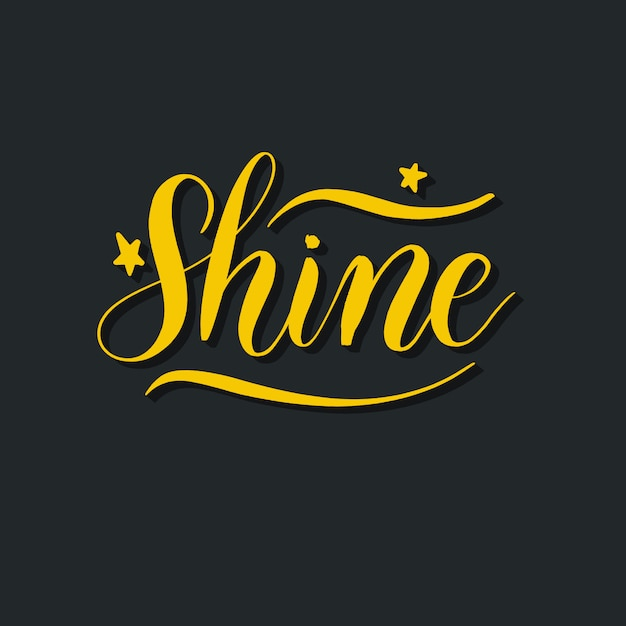 Shine hand lettering vector inscription. Premium Vector