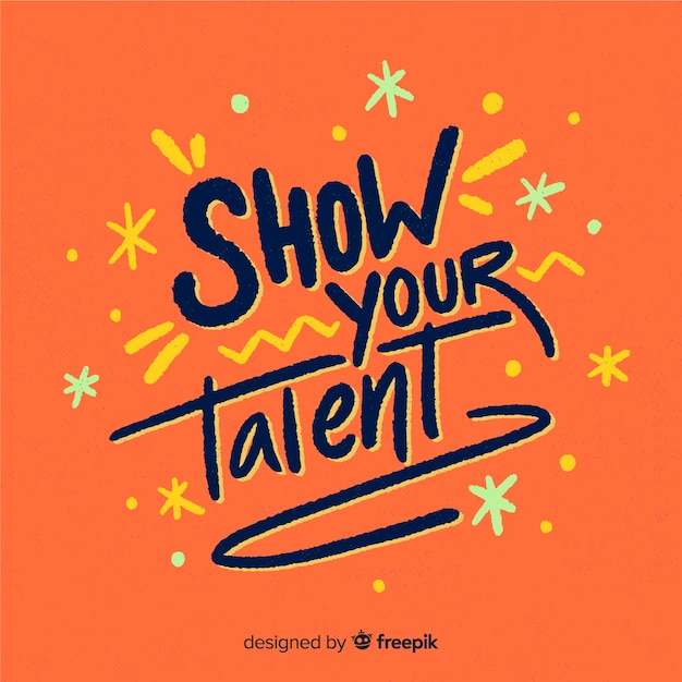 Show your talent lettering Free Vector