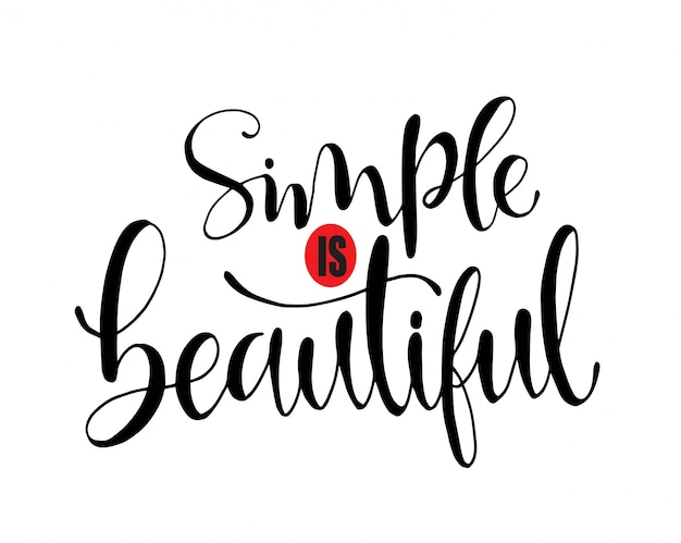 Simple is beautiful, modern vector lettering. inspirational hand lettered quote. Premium Vector