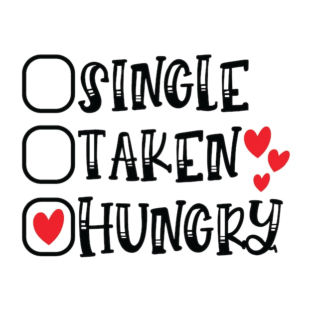 Single Taken Hungry Checkbox Funny Sayings Food Lovers Gift T-Shirt : withering-trees.de: Fashion