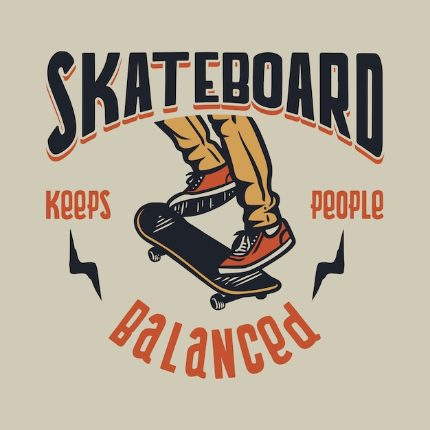 Skateboarding keeps people balanced inspirational quote in retro style Premium Vector