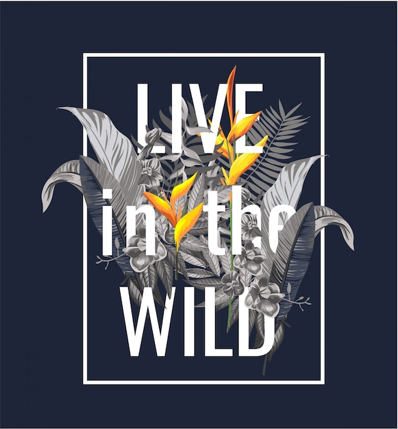Slogan with wild flower and leafs illustration Premium Vector