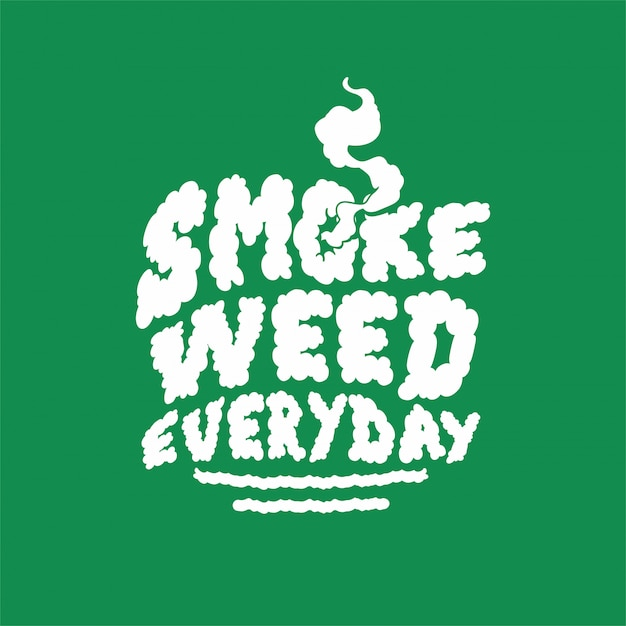 Smoke weed everyday text inspiration Premium Vector