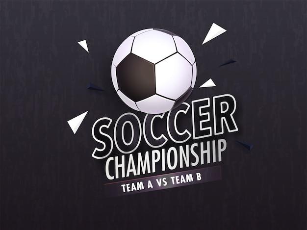 Soccer championship lettering design with illustration of soccer ball Premium Vector