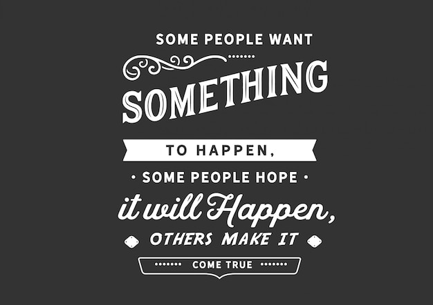 Some people want something to happen Vector | Premium Download
