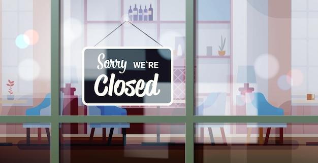 Sorry we are closed sign hanging outside cafe window coronavirus pandemic quarantine Premium Vector