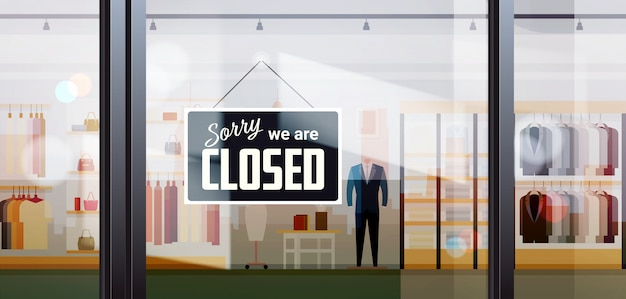 Sorry we are closed sign hanging outside male clothes shopping mall coronavirus pandemic quarantine Premium Vector