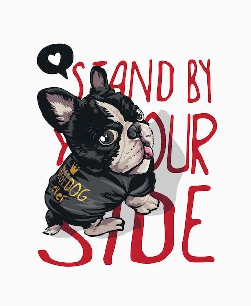 Tシャツのイラストで犬と一緒にあなたの側のスローガンに立つ Premiumベクター