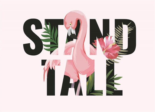Stand tall slogan with flamingo in forest illustration Premium Vector