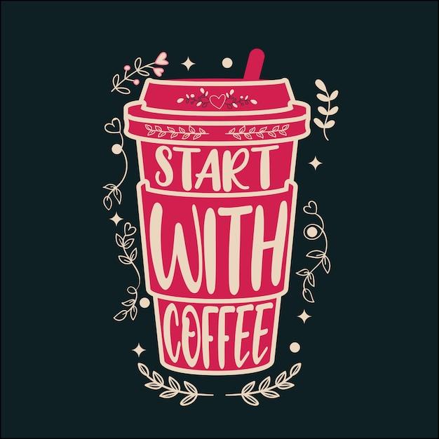 Start with coffee Premium Vector