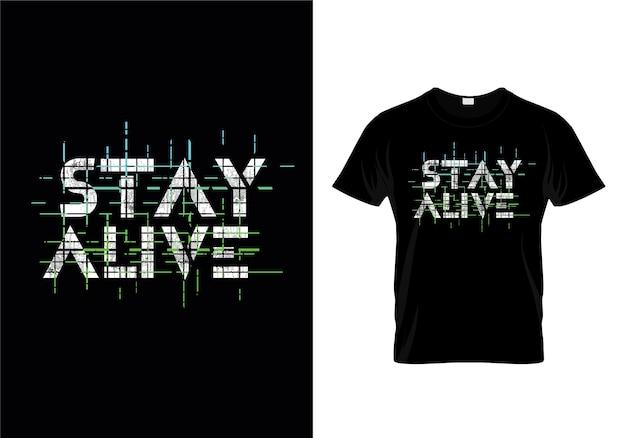 Stay aliveタイポグラフィーtシャツデザイン Premiumベクター