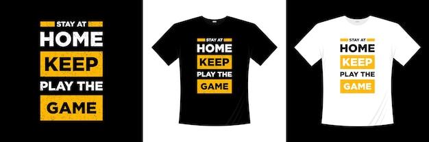 Оставайся дома продолжай играть в игру типографика дизайн футболки Premium векторы