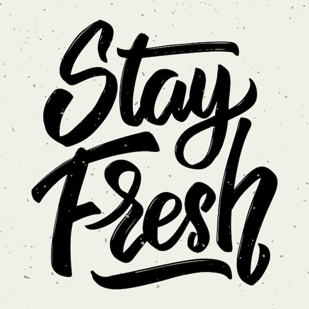 Stay fresh. hand drawn lettering  on white background.  element for poster, greeting card.  illustration Premium Vector